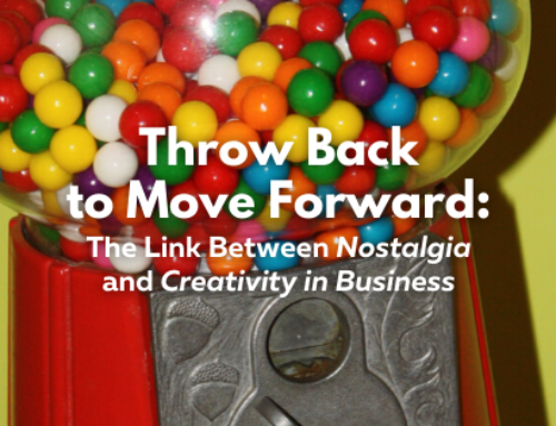Throw Back to Move Forward: The Link Between Nostalgia and Creativity in Business